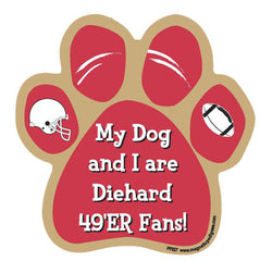 My Dog And I Are Diehard 49er Fans Football Paw Magnet
