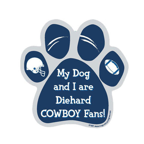 My Dog And I Are Diehard Cowboys Fans Football Paw Magnet