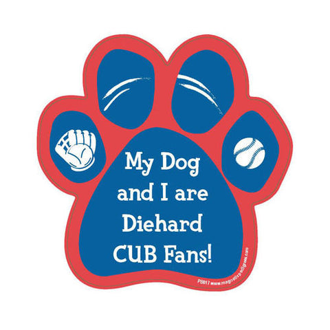My Dog And I Are Diehard Cubs Fans Baseball Paw Magnet
