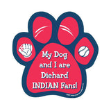 My Dog And I Are Diehard Indians Fans Baseball Paw Magnet