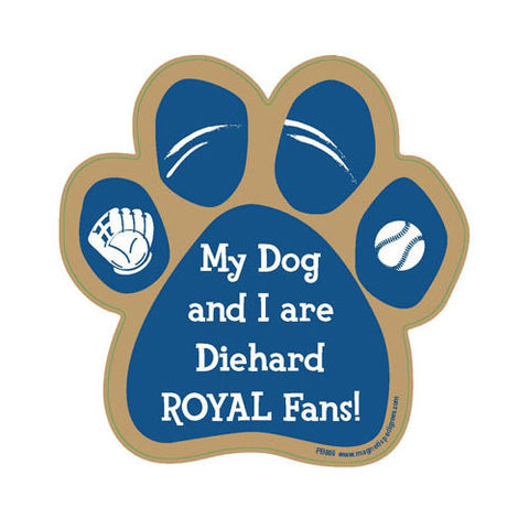 My Dog And I Are Diehard Royals Fans Baseball Paw Magnet