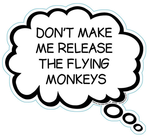 Don't Make Me Release The Flying Monkeys Brain Fart Car Magnet