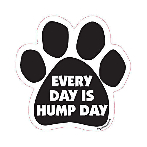 Everyday Is Hump Day Dog Paw Magnet