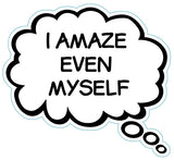 I Amaze Even Myself Brain Fart Car Magnet
