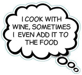 I Cook With Wine Sometimes I Even Add It To The Food Brain Fart Car Magnet