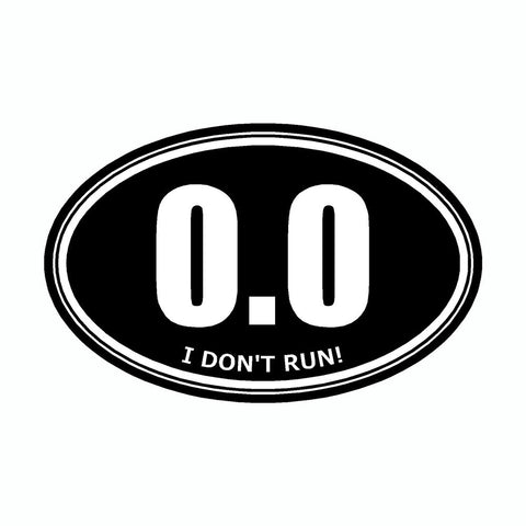 I Don't Run 0.0 Black Marathon Vinyl Car Decal