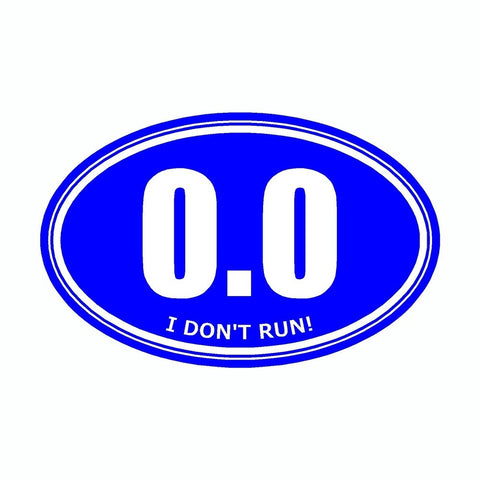 I Don't Run 0.0 Blue Marathon Vinyl Car Decal