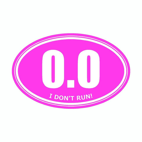 I Don't Run 0.0 Pink Marathon Vinyl Car Decal