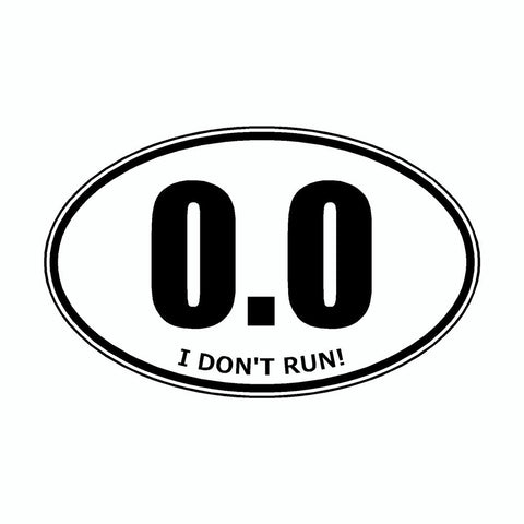 I Don't Run 0.0 White Marathon Vinyl Car Decal