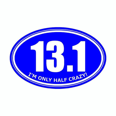 I'm Only Half Crazy 13.1 Blue Marathon Vinyl Car Decal