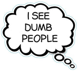 I See Dumb People Brain Fart Car Magnet