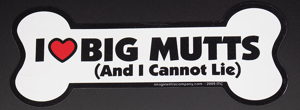 I Love Big Mutts And I Cannot Lie Dog Bone Magnet