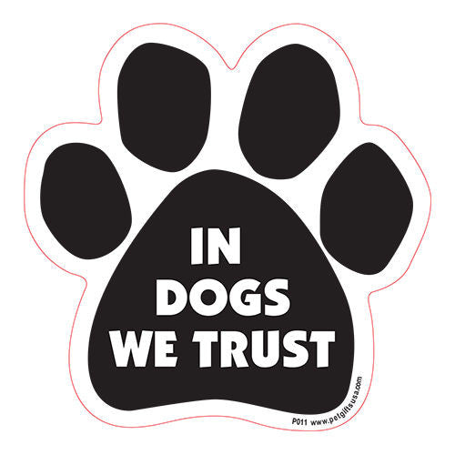 In Dogs We Trust Dog Paw Magnet