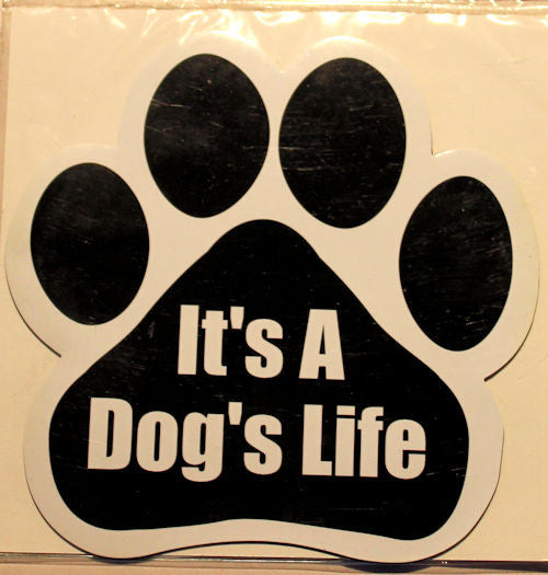 It's A Dog's Life Paw Magnet