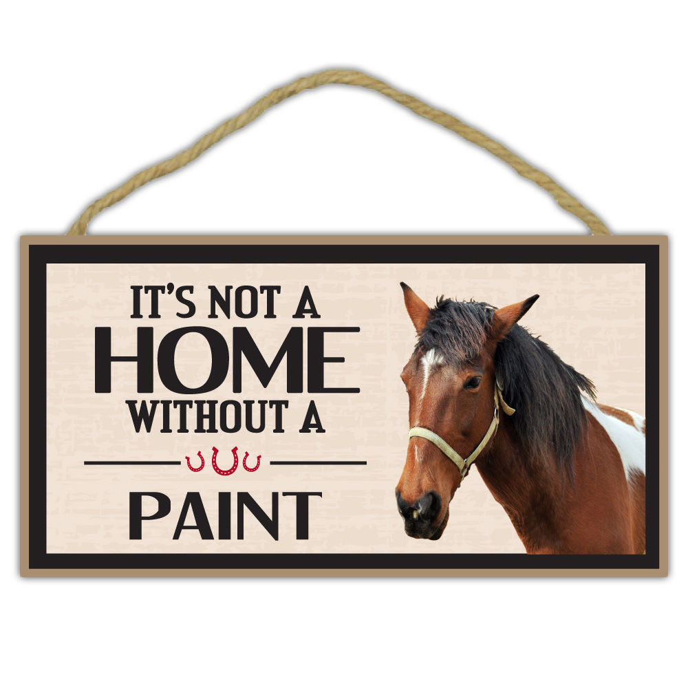 It's Not A Home Without A Paint Horse Wood Sign