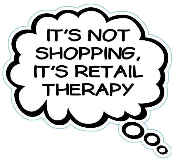 It's Not Shopping It's Retail Therapy Brain Fart Car Magnet