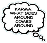 Karma: What Goes Around Comes Around Brain Fart Car Magnet
