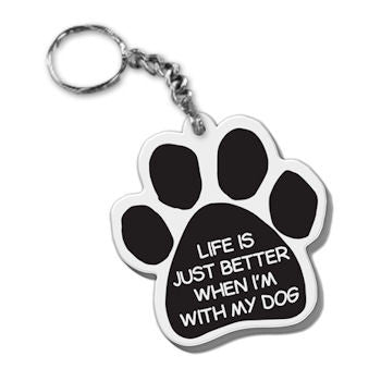 Dog Paw Key Chain Life Is Just Better When I'm With My Dog FOB Key Ring