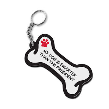 Dog Bone Key Chain My Dog Is Smarter Than The President FOB Key Ring