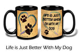 Faithful Friends Life Is Just Better When I'm With My Dog 15oz Coffee Mug Cup