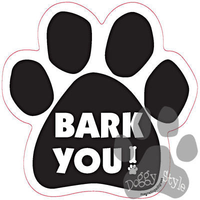 Bark You Dog Paw Magnet