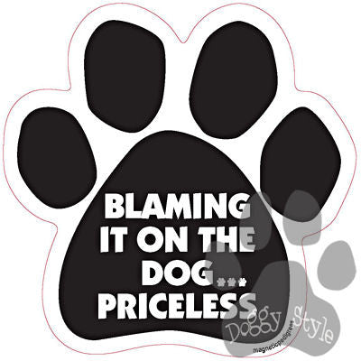 Blaming It On The Dog...Priceless Paw Magnet