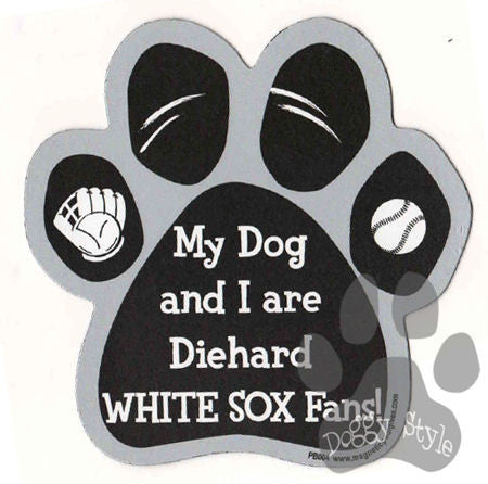 My Dog and I are Diehard White Sox Fans Paw Magnet