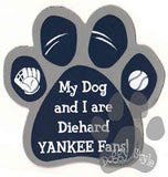 My Dog and I are Diehard Yankees Fans Baseball Paw Magnet