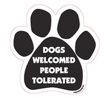 Dogs Welcomed People Tolerated Dog Paw Quote Magnet
