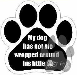 My Dog Has Me Wrapped Around His Little Paw Magnet