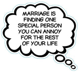 Marriage Is Finding One Special Person You Can Annoy For The Rest Of Your Life Brain Fart Car Magnet