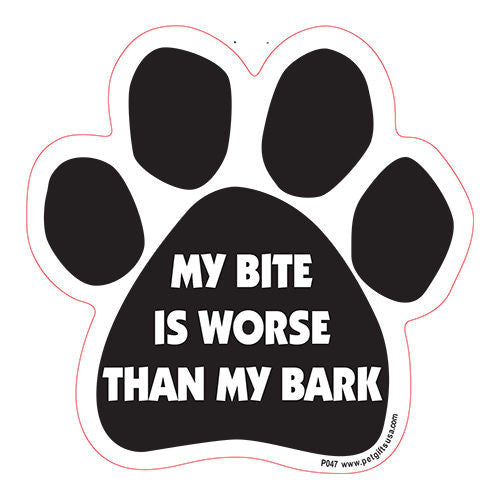My Bite IS Worse Than My Bark Dog Paw Magnet