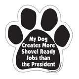 My Dog Creates More Shovel Ready Jobs Than The President Paw Magnet