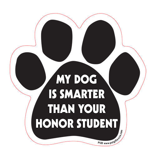 My Dog Is Smarter Than Your Honor Student Paw Magnet
