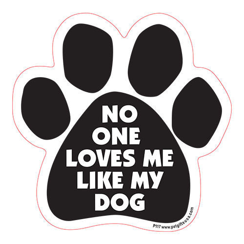 No One Loves Me Like My Dog Paw Magnet