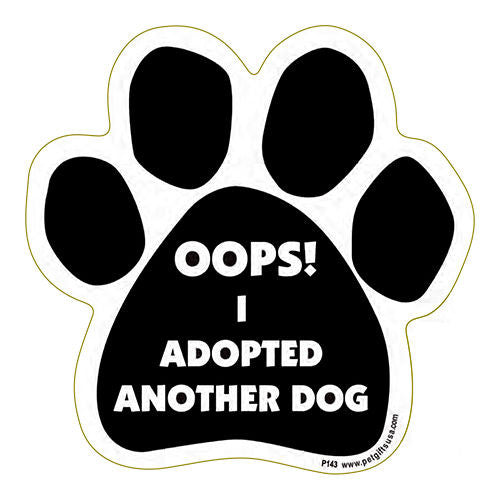 Oops I Adopted Another Dog Paw Magnet