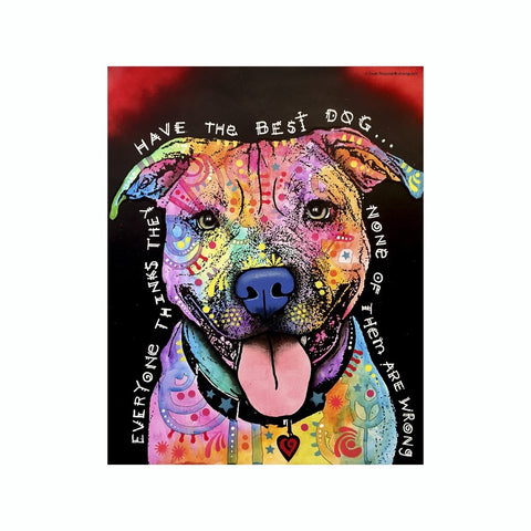 Pit Bull Everyone Thinks They Have The Best Dog None Are Wrong Dean Russo Vinyl Dog Car Sticker