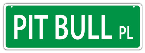 Pit Bull Terrier Place Dog Breed Street Sign