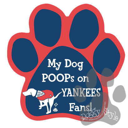 My Dog Poops On Yankees Fans Red Sox vs Yankee Baseball Paw Magnet