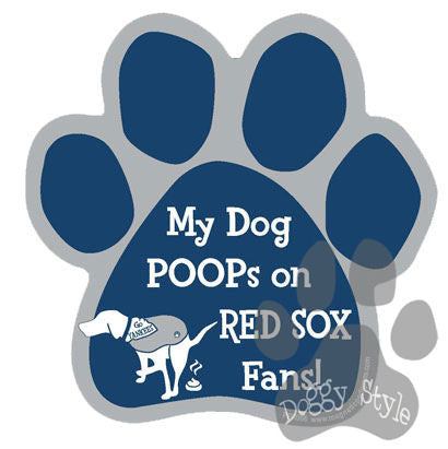My Dog Poops On Red Sox Fans Yankees vs Red Sox Baseball Paw Magnet