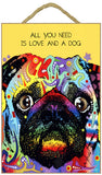 Pug All You Need Is Love And A Dog Dean Russo Wood Dog Sign