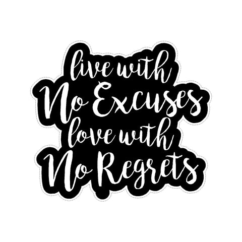 Live With No Excuses Love With No Regrets Vinyl Car Sticker