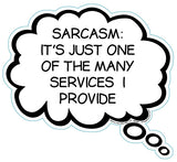 Sarcasm: It's Just One Of The Many Services I Provide Brain Fart Car Magnet