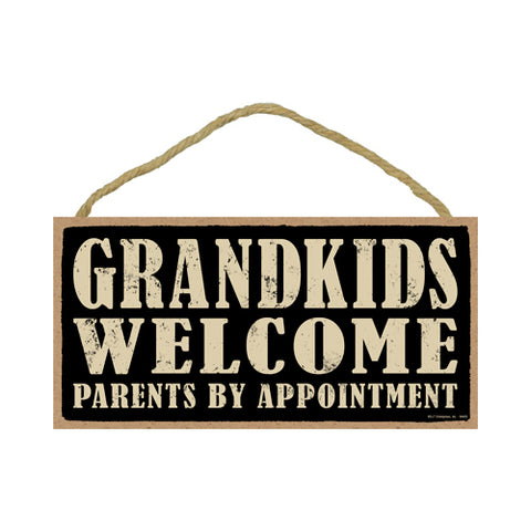 Words Of Wisdom Grandkids Welcome Parents By Appointment Wood Sign