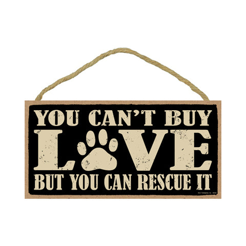 Words Of Wisdom You Can't Buy Love But You Can Rescue It Wood Sign