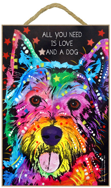 West Highland Terrier Westie All You Need Is Love And A Dog Dean Russo Wood Dog Sign