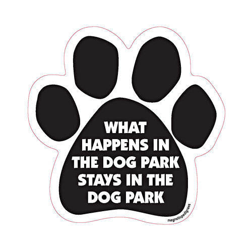 What Happens At The Dog Park Stays At The Dog Park Paw Magnet