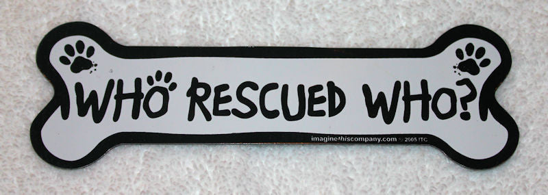 Who Rescued Who Dog Bone Magnet