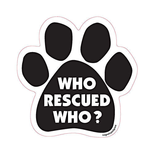 Who Rescued Who Dog Paw Magnet