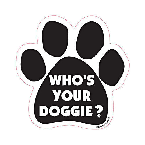 Who's Your Doggie? Dog Paw Magnet